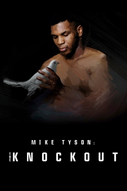 watch-Mike Tyson: The Knockout