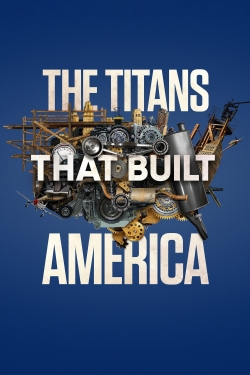 watch-The Titans That Built America