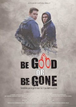 watch-Be Good or Be Gone